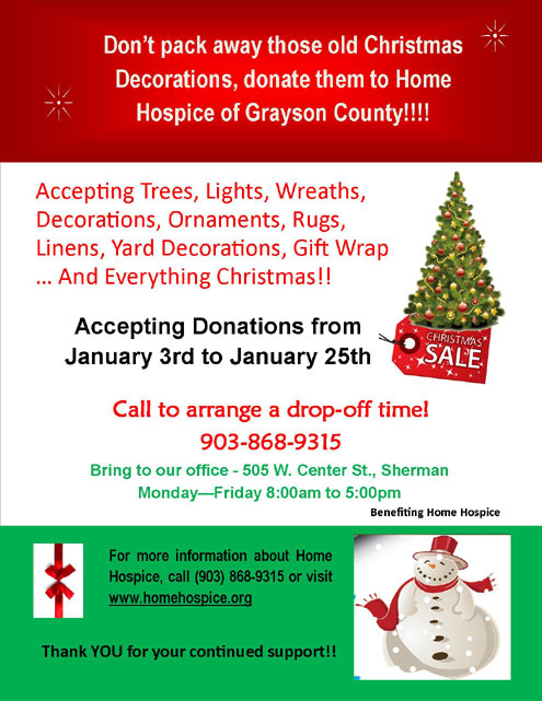 For more information about the Christmas Rummage Sale and donations, please contact Barb Samuelson at (903) 868-9315. Home Hospice of Grayson, ...